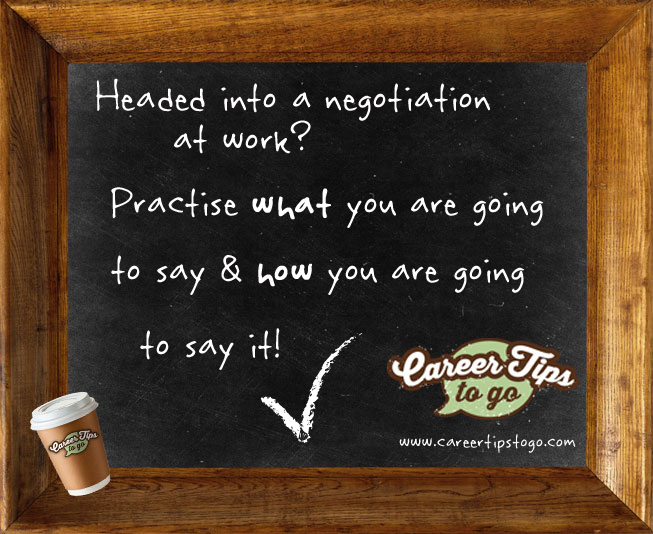 Practise what you are going to say when you negotiate