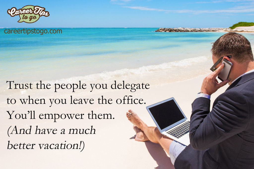 Trust the people you delegate